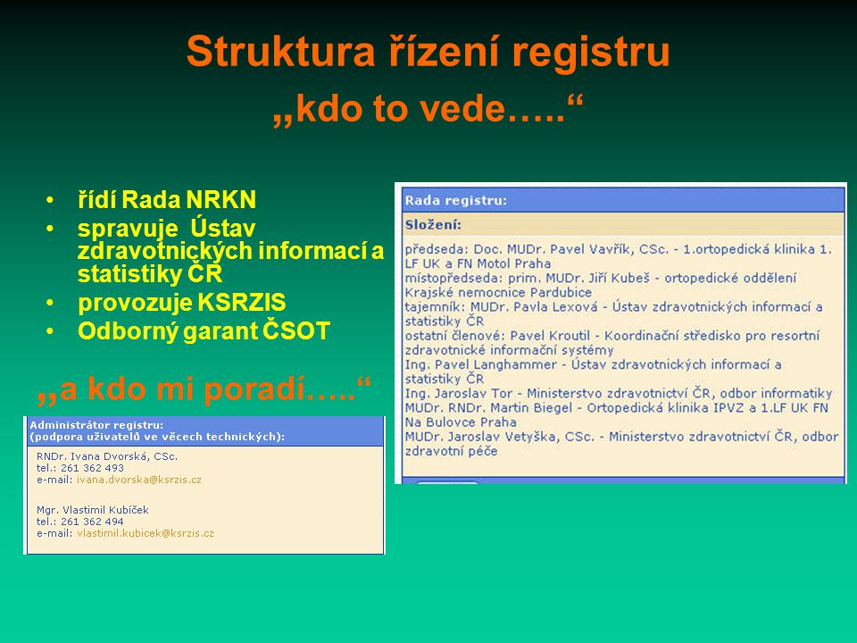 """Registr náhrad kyčle """"musím to tam posílat ? Dle vyhlášky MZd ČR č."""