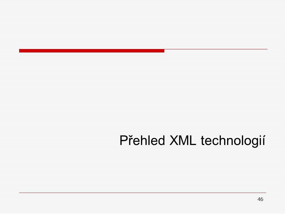 46 Přehled XML technologií