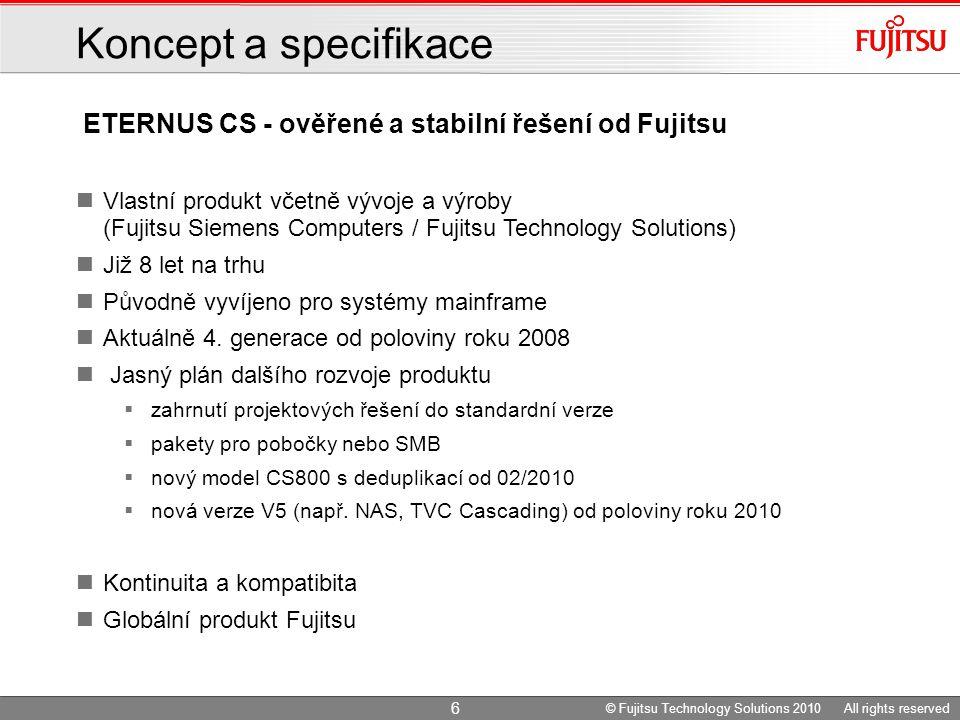 ETERNUS CS - ověřené a stabilní řešení od Fujitsu Koncept a specifikace Vlastní produkt včetně vývoje a výroby (Fujitsu Siemens Computers / Fujitsu Technology Solutions) Již 8 let na trhu Původně vyvíjeno pro systémy mainframe Aktuálně 4.