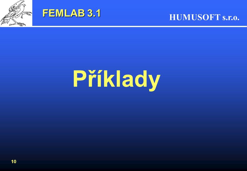 HUMUSOFT s.r.o. 10 FEMLAB 3.1 Příklady