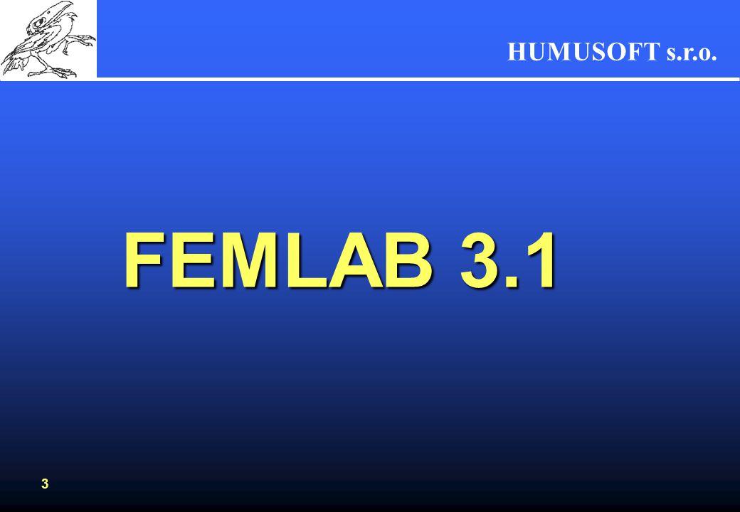 HUMUSOFT s.r.o. 3 FEMLAB 3.1