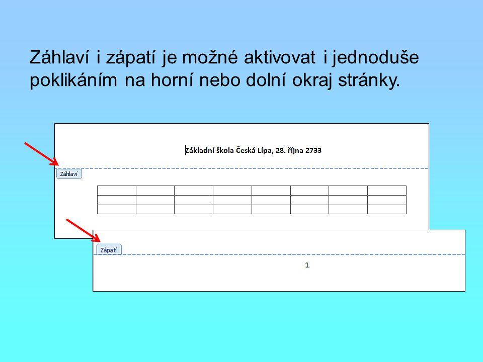 Záhlaví i zápatí je možné aktivovat i jednoduše poklikáním na horní nebo dolní okraj stránky.