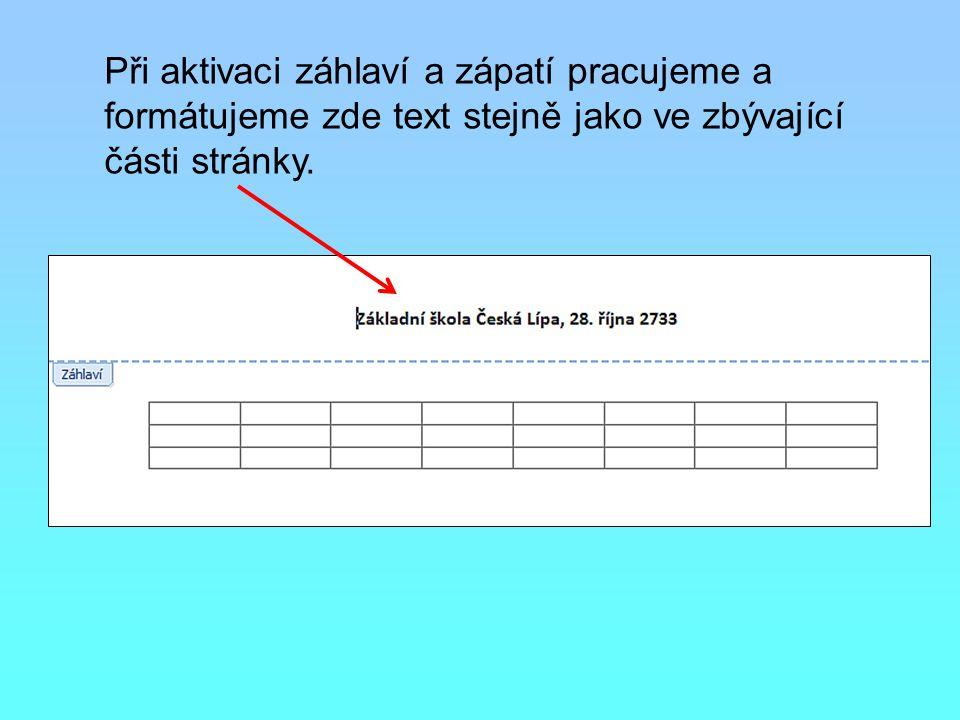 Při aktivaci záhlaví a zápatí pracujeme a formátujeme zde text stejně jako ve zbývající části stránky.
