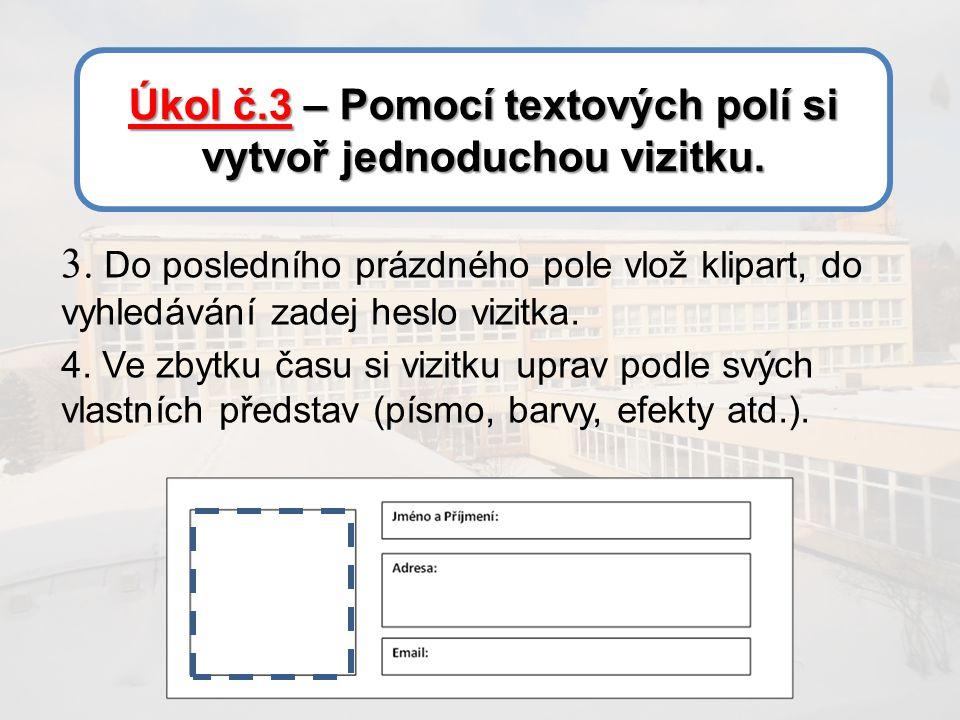 Úkol č.3 – Pomocí textových polí si vytvoř jednoduchou vizitku.