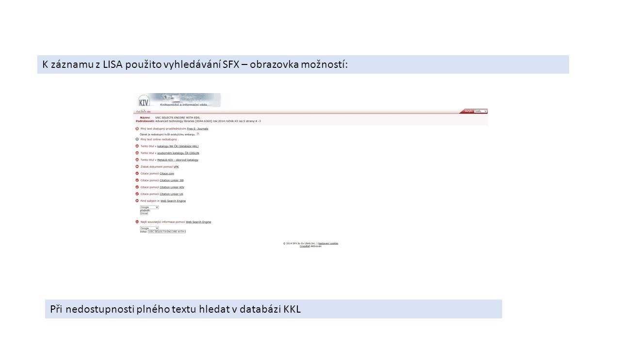 K záznamu z LISA použito vyhledávání SFX – obrazovka možností: Při nedostupnosti plného textu hledat v databázi KKL