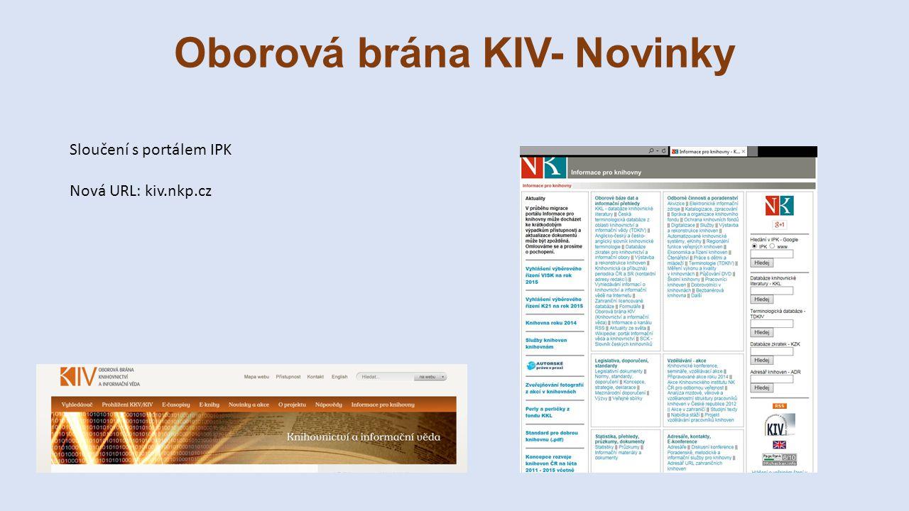 Oborová brána KIV- Novinky Sloučení s portálem IPK Nová URL: kiv.nkp.cz
