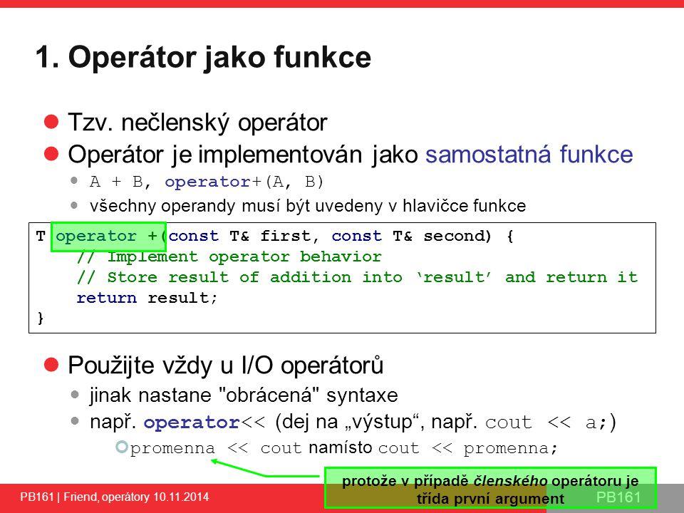 PB161 1. Operátor jako funkce Tzv.