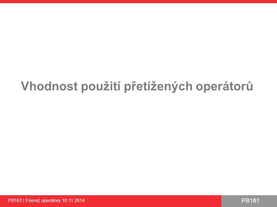 PB161 Vhodnost použití přetížených operátorů PB161 | Friend, operátory 10.11.2014
