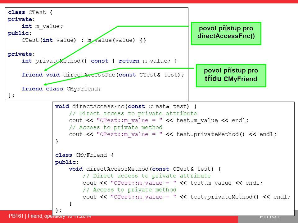 PB161 Typový systém obecně Co je typový systém ●každá hodnota je na nejnižší úrovni reprezentována jako sekvence bitů ●každá hodnota během výpočtu má přiřazen svůj typ ●typ hodnoty dává sekvenci bitů význam – jak se má interpretovat Jsou definovány pravidla ●jak se mohou měnit typy hodnot ●které typy mohou být použity danou operací PB161 | Friend, operátory 10.11.2014 37