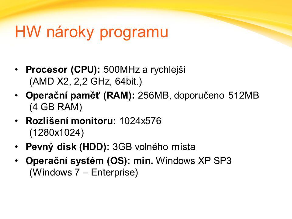 Click to edit headline title style Click to edit body copy. HW nároky programu Procesor (CPU): 500MHz a rychlejší (AMD X2, 2,2 GHz, 64bit.) Operační p