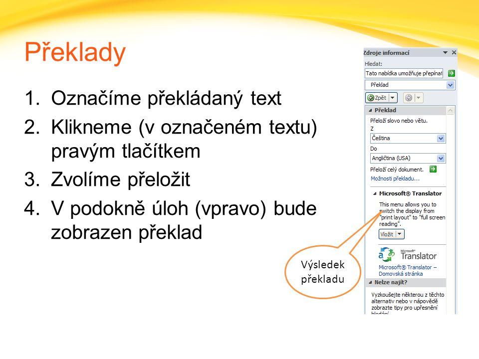 Click to edit headline title style Click to edit body copy. Překlady 1.Označíme překládaný text 2.Klikneme (v označeném textu) pravým tlačítkem 3.Zvol