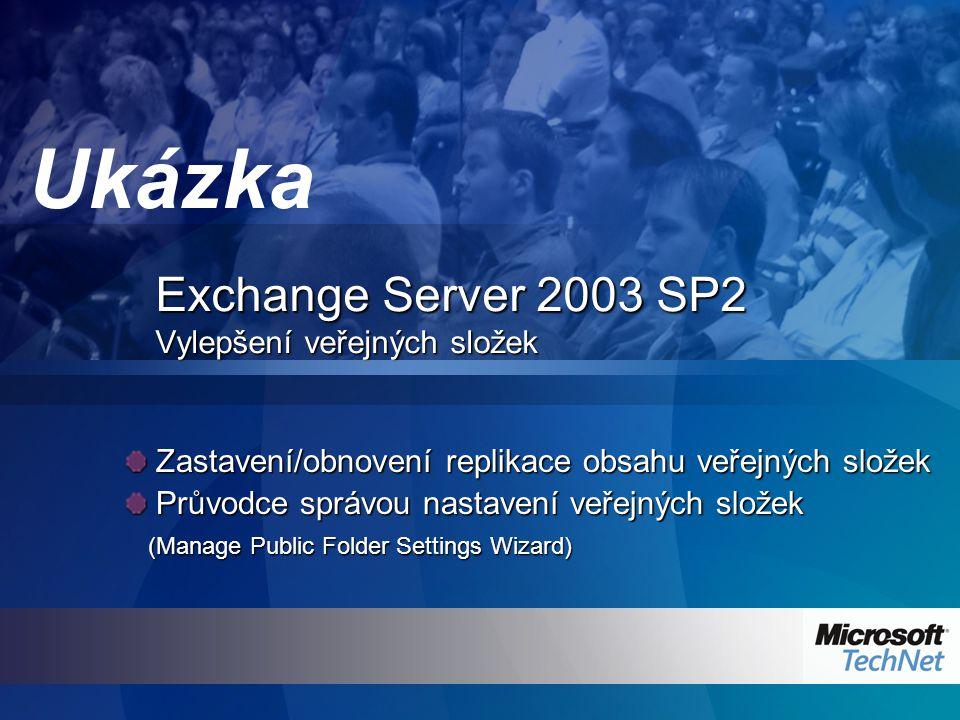 Exchange Server 2003 SP2 Vylepšení veřejných složek Zastavení/obnovení replikace obsahu veřejných složek Zastavení/obnovení replikace obsahu veřejných složek Průvodce správou nastavení veřejných složek Průvodce správou nastavení veřejných složek (Manage Public Folder Settings Wizard) (Manage Public Folder Settings Wizard) Ukázka