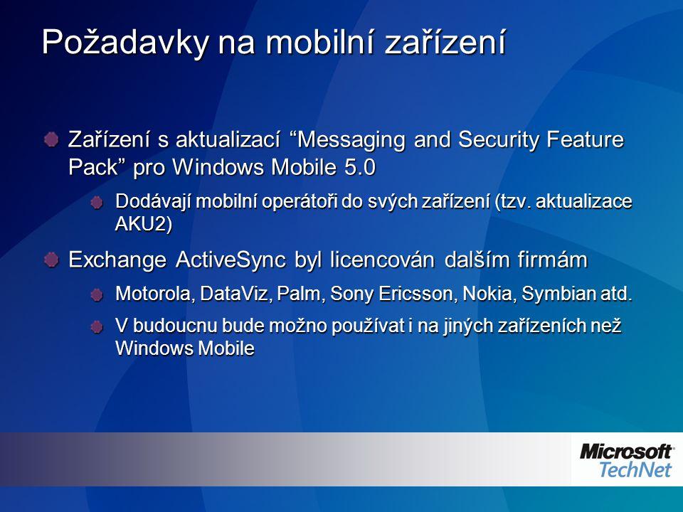 Požadavky na mobilní zařízení Zařízení s aktualizací Messaging and Security Feature Pack pro Windows Mobile 5.0 Dodávají mobilní operátoři do svých zařízení (tzv.
