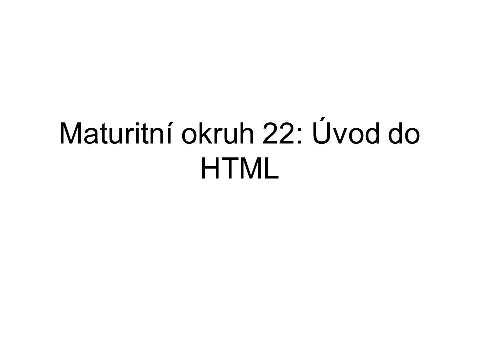 Maturitní okruh 22: Úvod do HTML