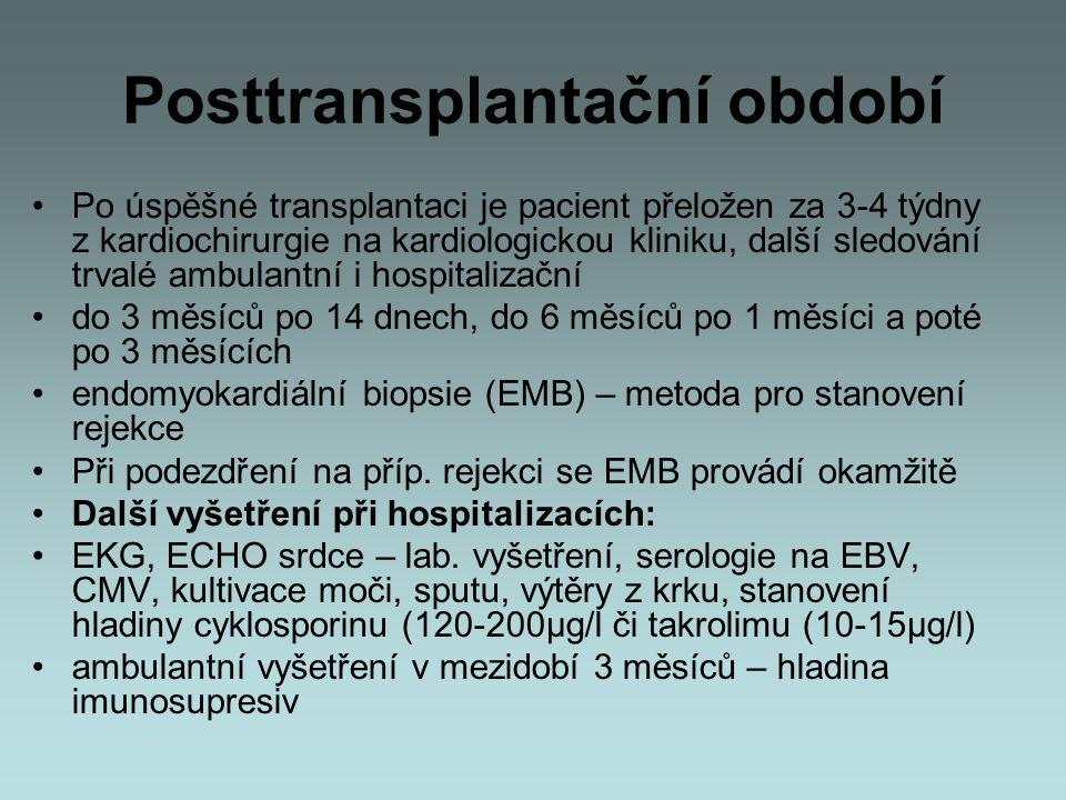 Posttransplantační období Po úspěšné transplantaci je pacient přeložen za 3-4 týdny z kardiochirurgie na kardiologickou kliniku, další sledování trval