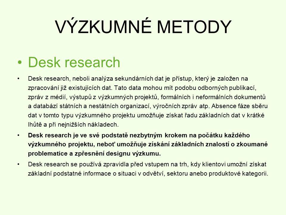 VÝZKUMNÉ METODY Desk research Desk research, neboli analýza sekundárních dat je přístup, který je založen na zpracování již existujících dat. Tato dat