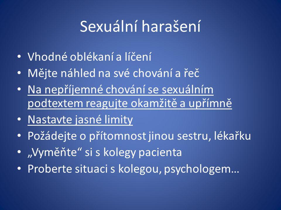 Sexuální harašení Vhodné oblékaní a líčení Mějte náhled na své chování a řeč Na nepříjemné chování se sexuálním podtextem reagujte okamžitě a upřímně