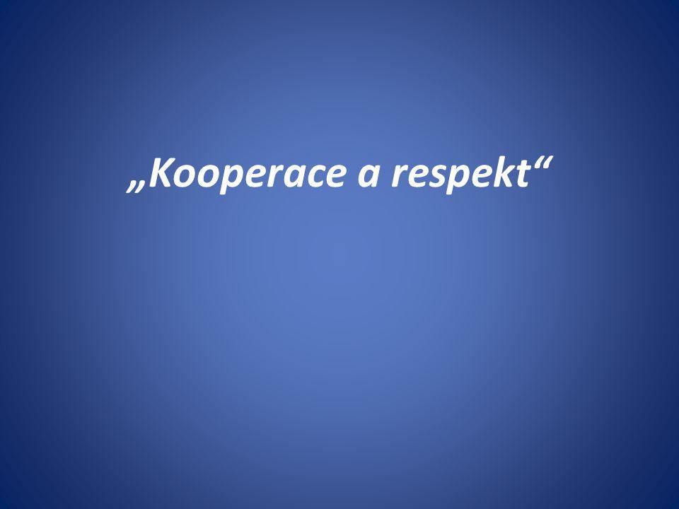 """""""Kooperace a respekt"""""""