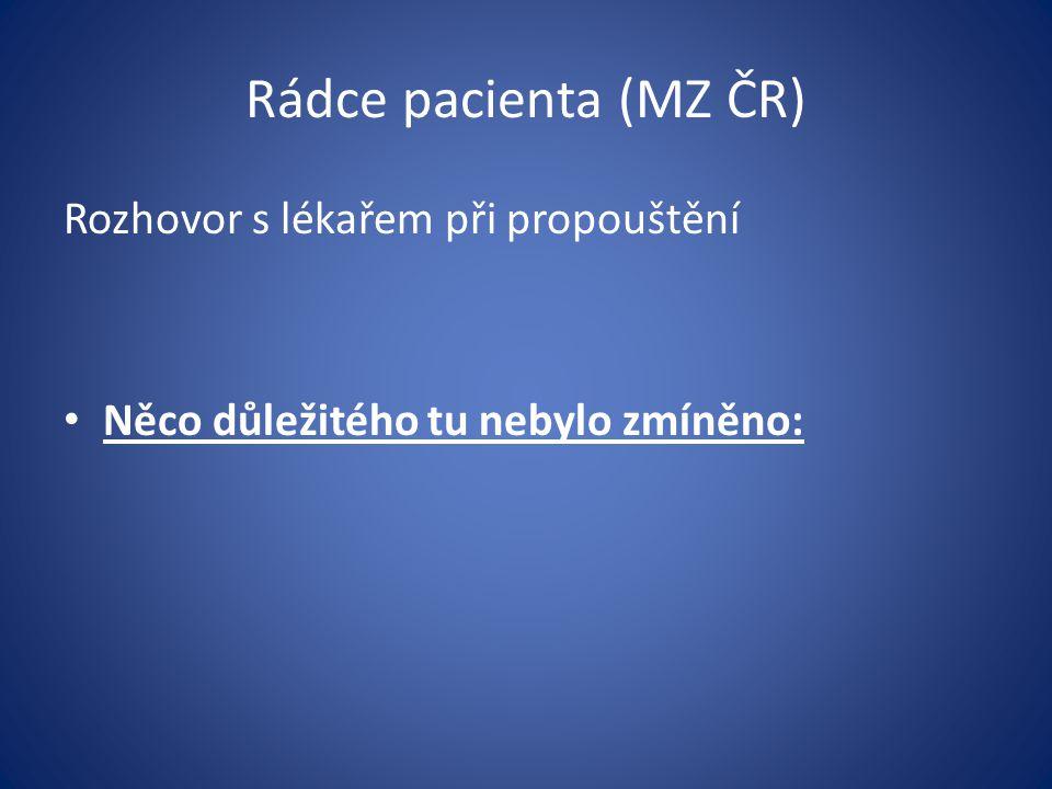 Rádce pacienta (MZ ČR) Rozhovor s lékařem při propouštění Něco důležitého tu nebylo zmíněno: