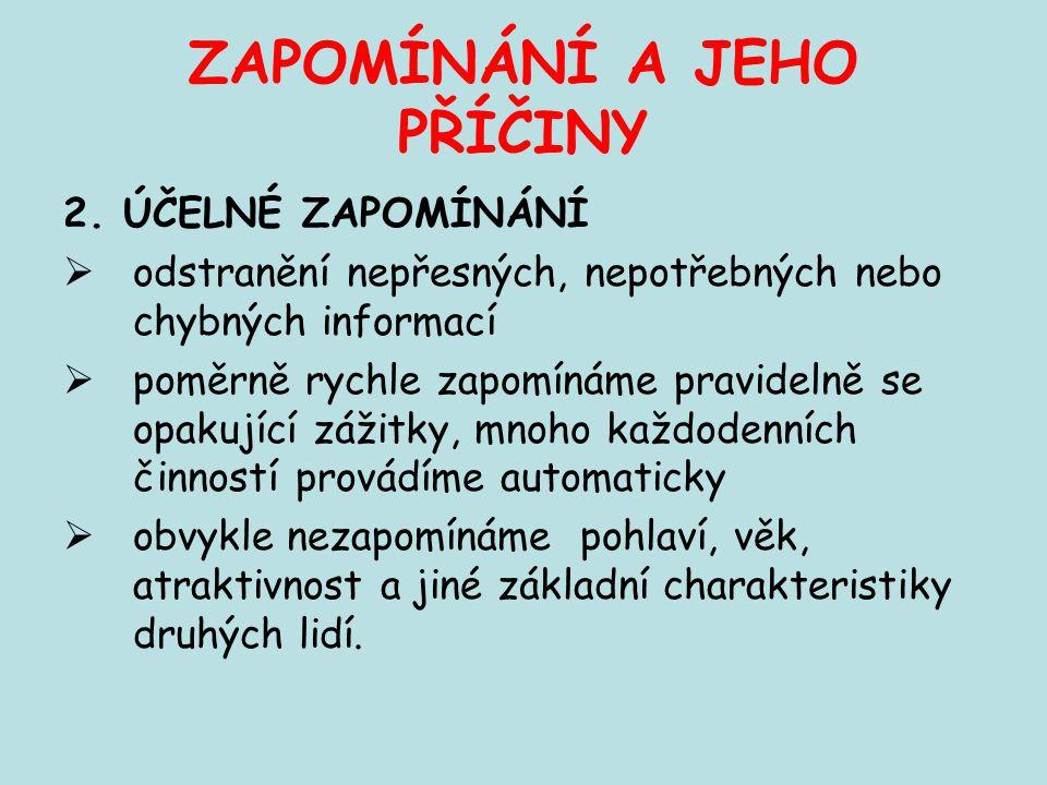 ZAPOMÍNÁNÍ A JEHO PŘÍČINY 2.
