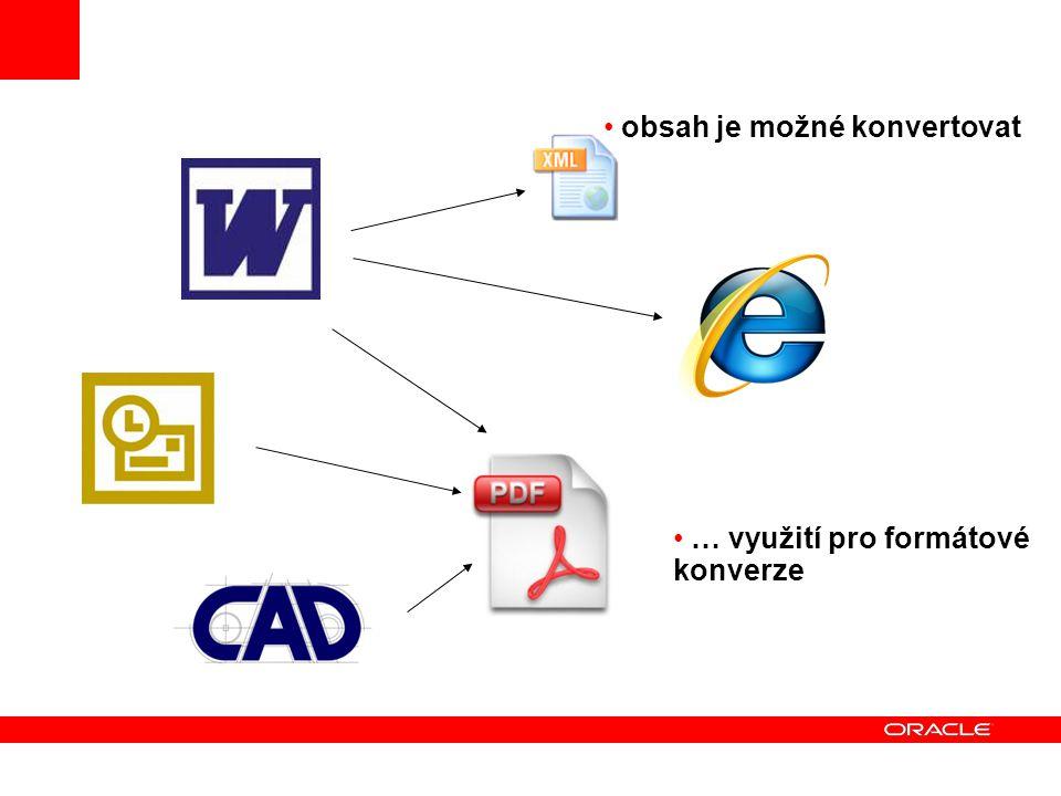 obsah je možné konvertovat … využití pro formátové konverze