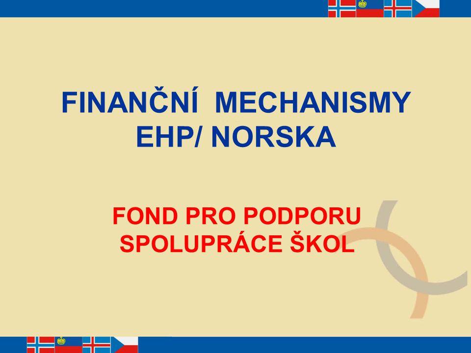 FINANČNÍ MECHANISMY EHP/ NORSKA FOND PRO PODPORU SPOLUPRÁCE ŠKOL