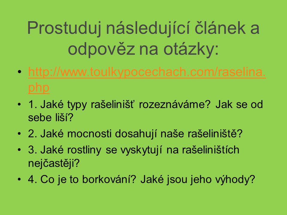 Prostuduj následující článek a odpověz na otázky: http://www.toulkypocechach.com/raselina.