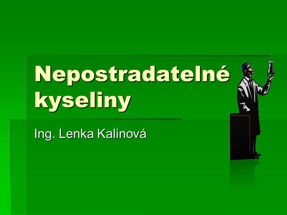 Nepostradatelné kyseliny Ing. Lenka Kalinová