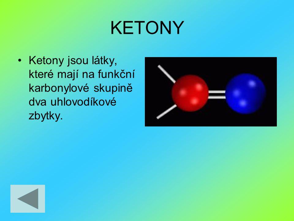Vlastnosti Vznikají oxidací sekundárních alkoholů (např.