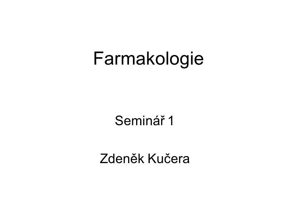 Farmakologie Seminář 1 Zdeněk Kučera
