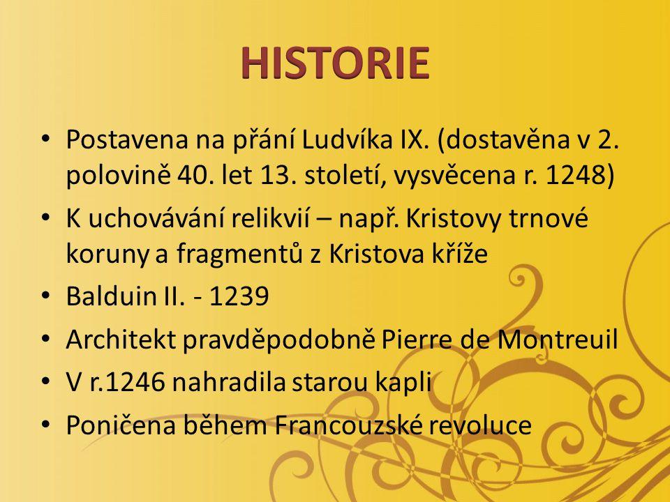 Postavena na přání Ludvíka IX. (dostavěna v 2. polovině 40.