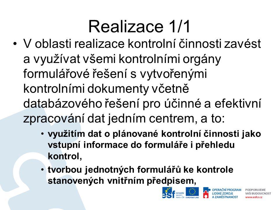 Realizace 1/1 V oblasti realizace kontrolní činnosti zavést a využívat všemi kontrolními orgány formulářové řešení s vytvořenými kontrolními dokumenty