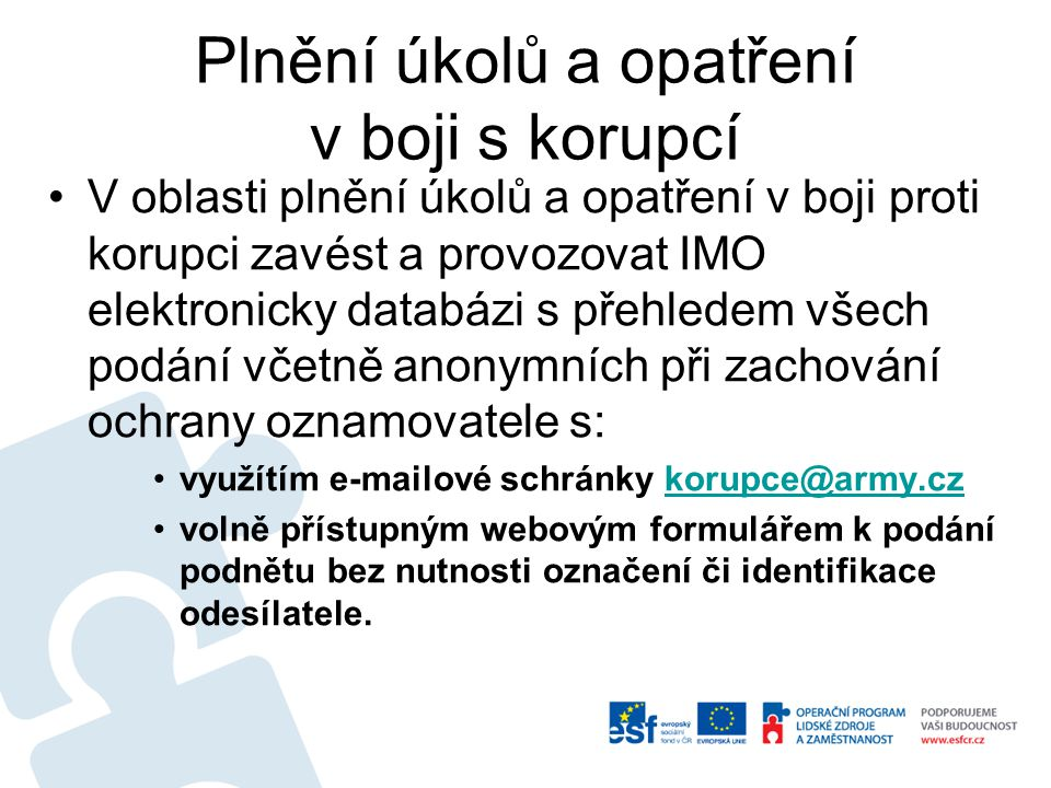 Plnění úkolů a opatření v boji s korupcí V oblasti plnění úkolů a opatření v boji proti korupci zavést a provozovat IMO elektronicky databázi s přehle