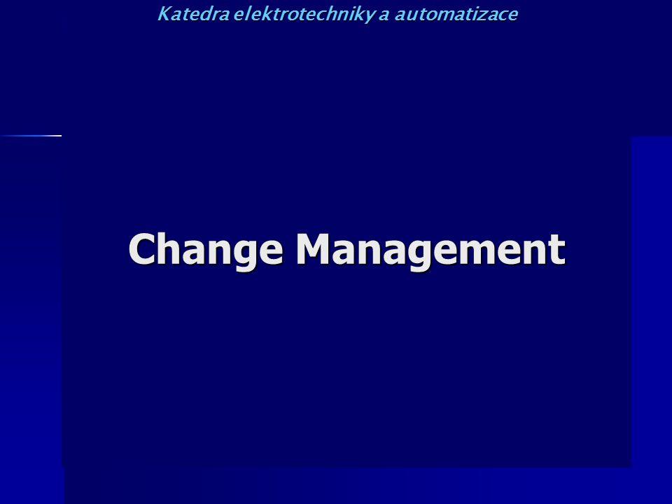 Change Management Katedra elektrotechniky a automatizace