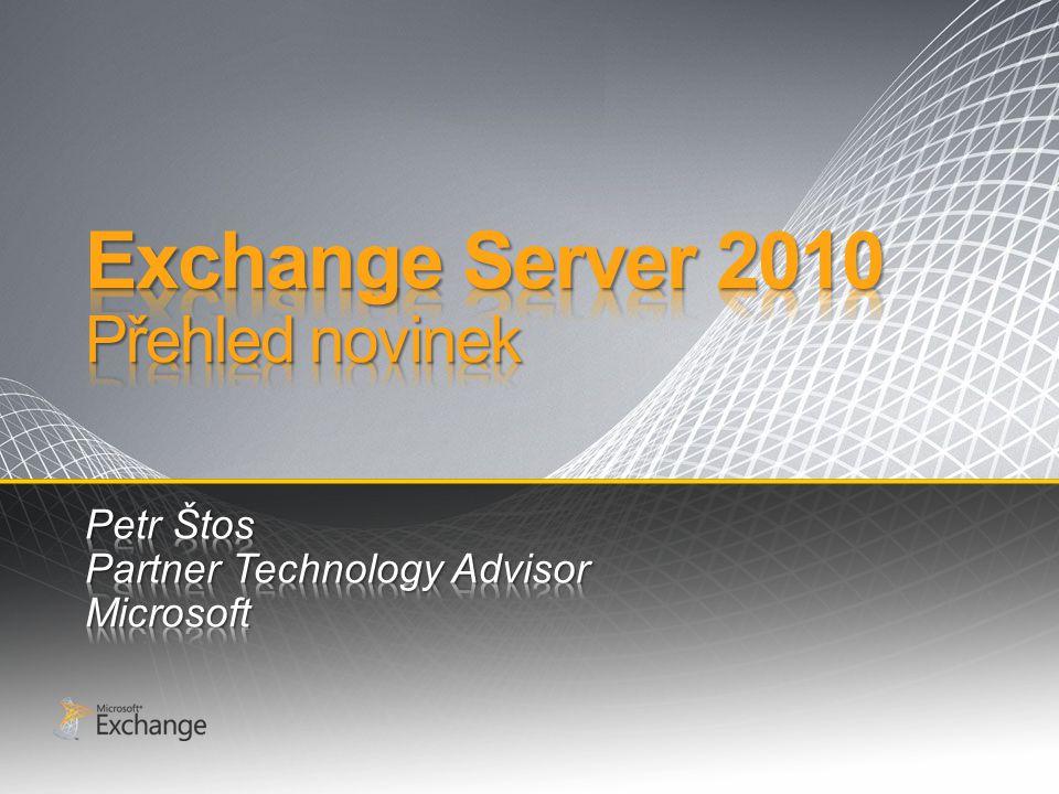 Optimalizace pro Software + Services Archivace E-mailů Ochrana komunikace Rozšířené zabezpečení Správa emailů Hlasová pošta Efektivní spolupráce Nepřetržitá dostupnost Jednodušší správa Flexibilní nasazení Přístup odkudkoliv Flexibilita a dostupnost Zabezpečení a ochrana Exchange Server 2010