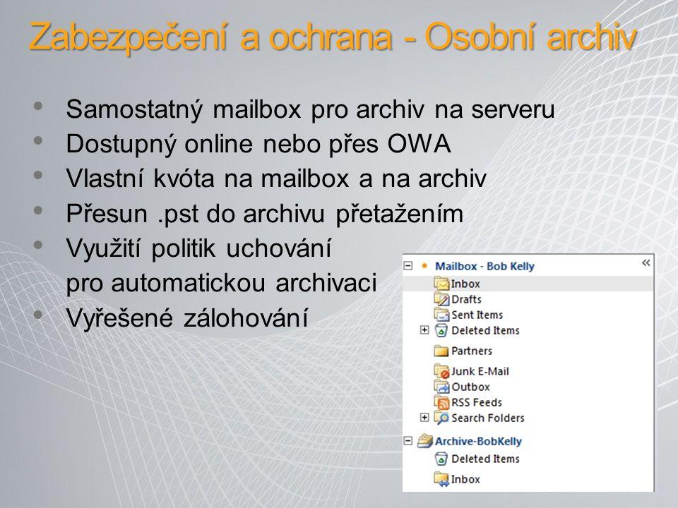 Zabezpečení a ochrana - Osobní archiv Samostatný mailbox pro archiv na serveru Dostupný online nebo přes OWA Vlastní kvóta na mailbox a na archiv Přes