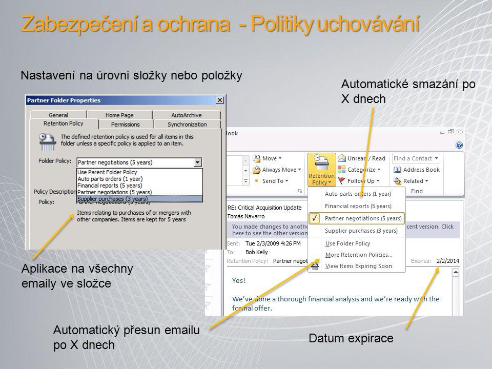 Zabezpečení a ochrana - Politiky uchovávání Automatické smazání po X dnech Datum expirace Automatický přesun emailu po X dnech Aplikace na všechny ema