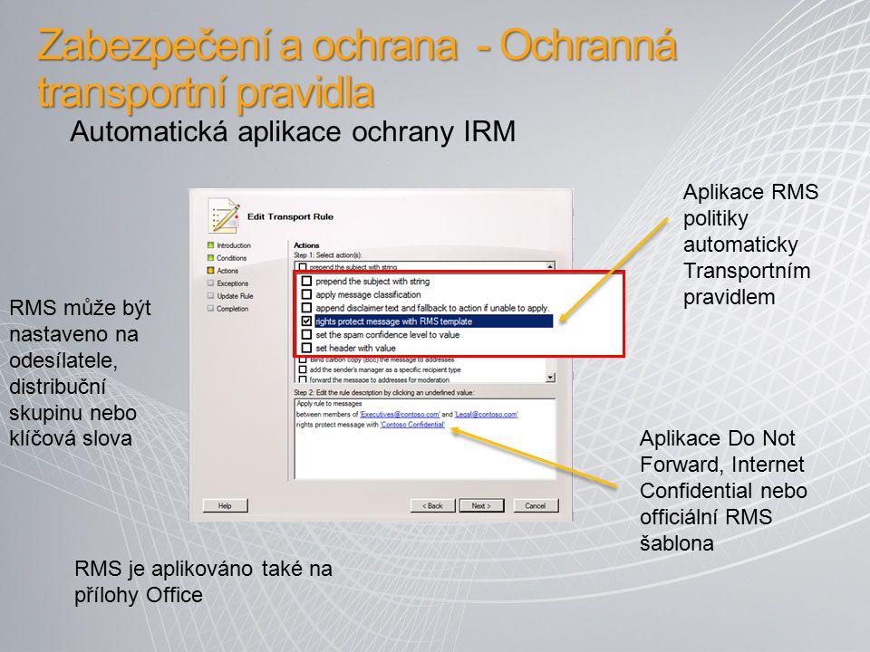 Ochranná pravidla v Outlooku IRM ochrana nastavená automaticky podle odesílatele/příjemce Dokumenty Office jsou také chráněny Autorizovaní uživatelé mohou ochranu vypnout Zabraňuje poskytovateli řešení nebo správci číst citlivou poštu Aplikace ochranných pravidel na klientovi
