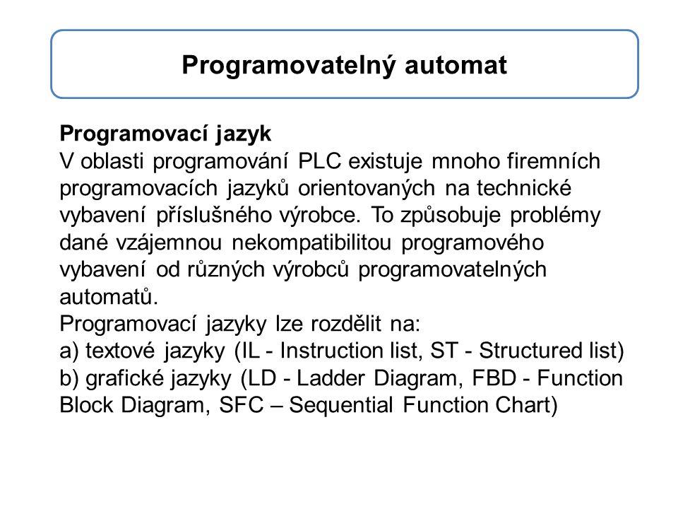 Programovací jazyk V oblasti programování PLC existuje mnoho firemních programovacích jazyků orientovaných na technické vybavení příslušného výrobce.