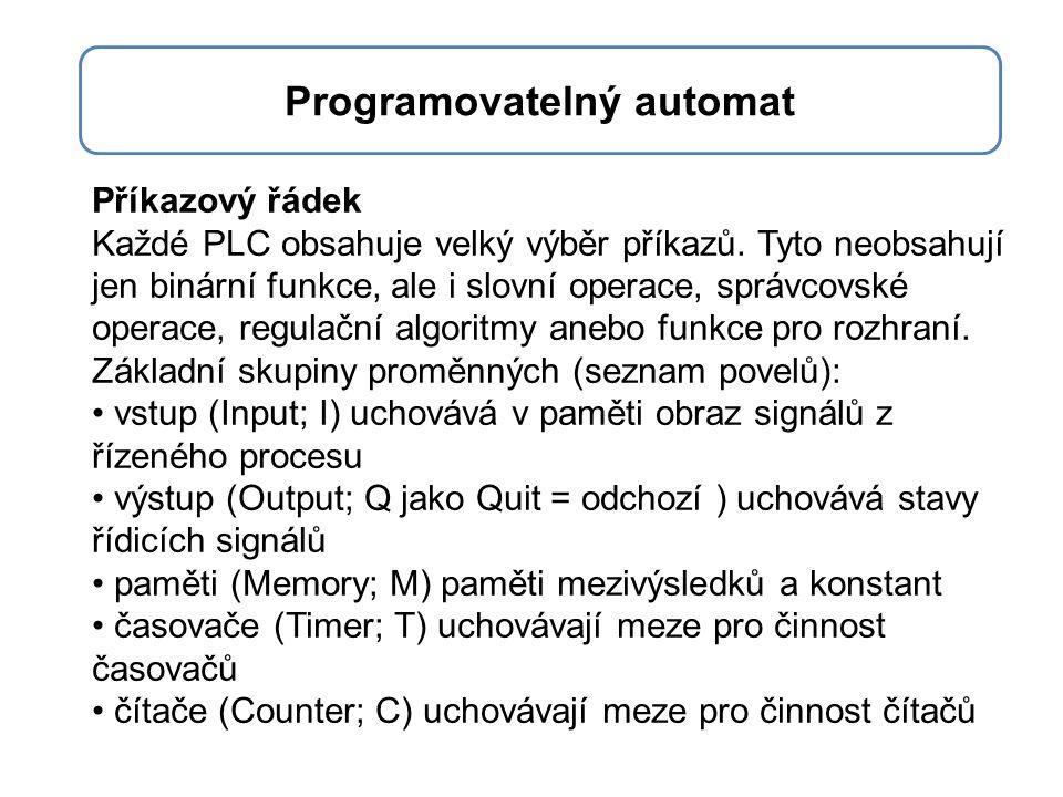 Příkazový řádek Každé PLC obsahuje velký výběr příkazů. Tyto neobsahují jen binární funkce, ale i slovní operace, správcovské operace, regulační algor
