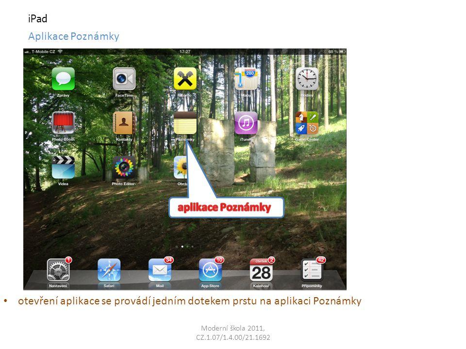 iPad Aplikace Poznámky otevření aplikace se provádí jedním dotekem prstu na aplikaci Poznámky