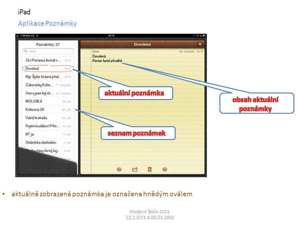 Moderní škola 2011, CZ.1.07/1.4.00/21.1692 iPad Aplikace Poznámky aktuálně zobrazená poznámka je označena hnědým oválem
