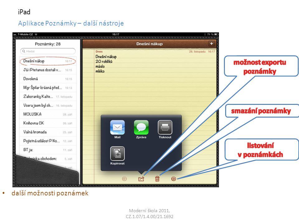 Moderní škola 2011, CZ.1.07/1.4.00/21.1692 iPad Aplikace Poznámky – další nástroje další možnosti poznámek
