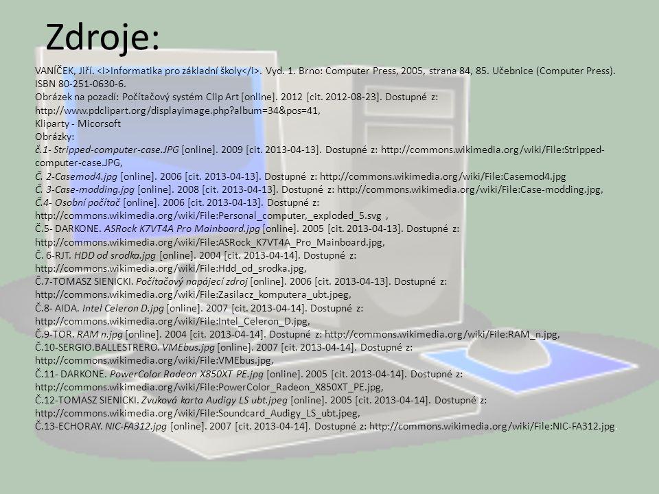 VANÍČEK, Jiří. Informatika pro základní školy. Vyd. 1. Brno: Computer Press, 2005, strana 84, 85. Učebnice (Computer Press). ISBN 80-251-0630-6. Obráz