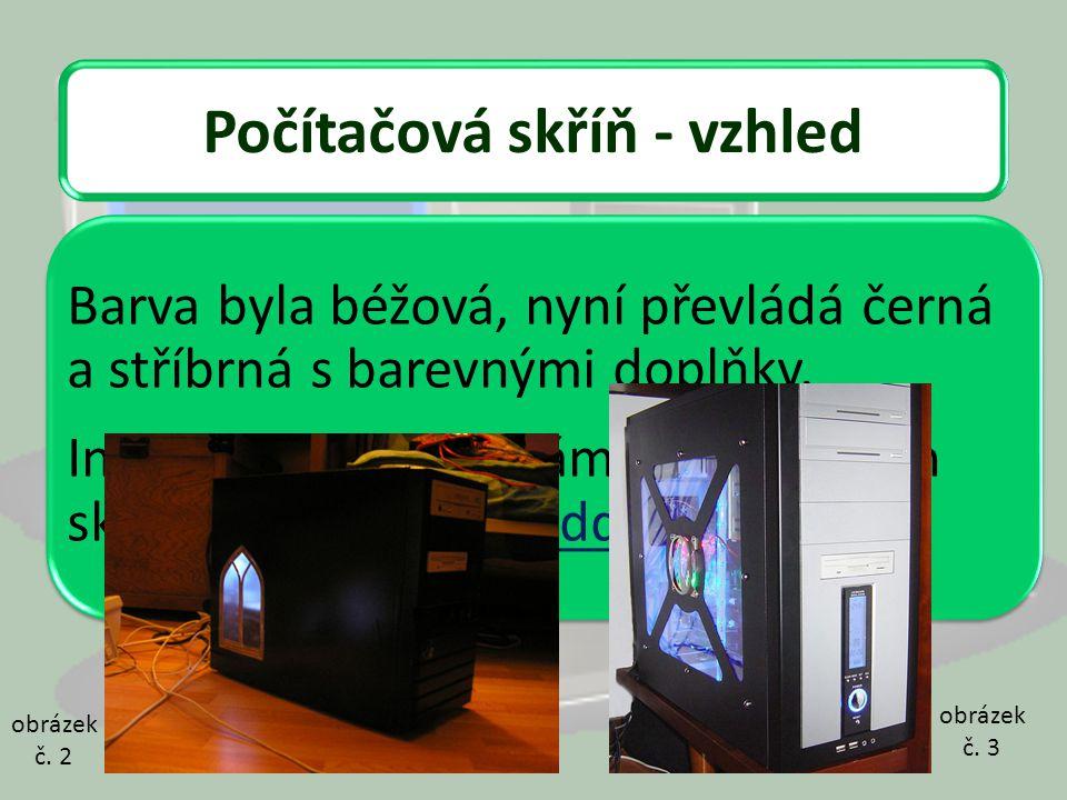 Počítačová skříň - vzhled Barva byla béžová, nyní převládá černá a stříbrná s barevnými doplňky. Individuálním úpravám počítačových skříní se říká cas