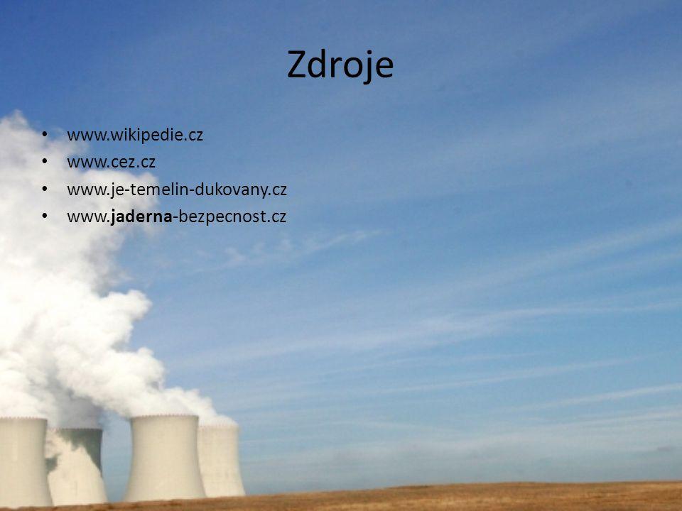 Zdroje www.wikipedie.cz www.cez.cz www.je-temelin-dukovany.cz www.jaderna-bezpecnost.cz
