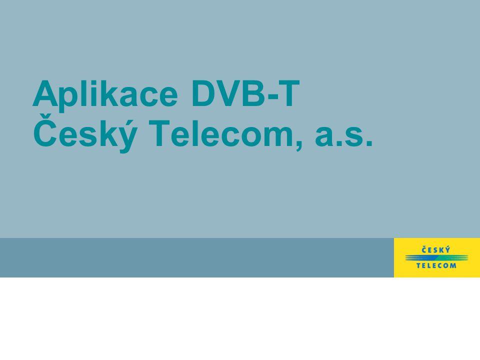 Aplikace DVB-T Český Telecom, a.s.