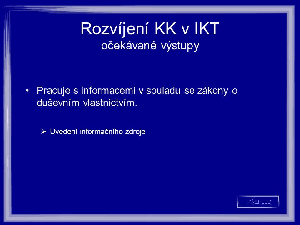 Rozvíjení KK v IKT očekávané výstupy Pracuje s informacemi v souladu se zákony o duševním vlastnictvím.