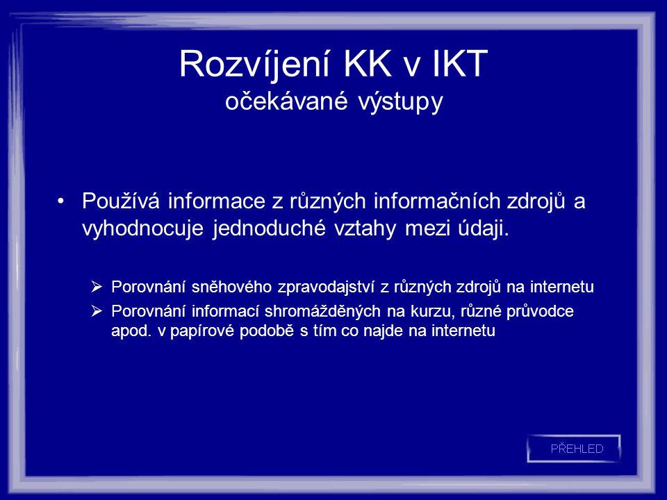 Rozvíjení KK v IKT očekávané výstupy Používá informace z různých informačních zdrojů a vyhodnocuje jednoduché vztahy mezi údaji.