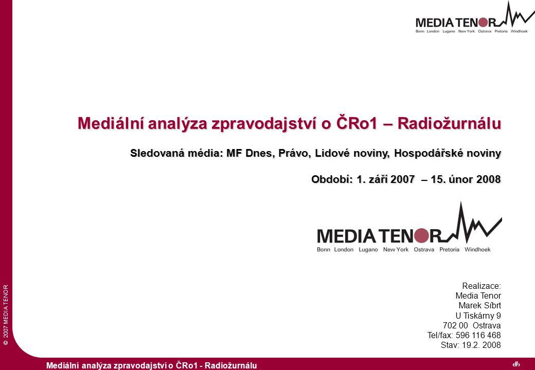 © 2007 MEDIA TENOR 3 Mediální analýza zpravodajství o ČRo1 - Radiožurnálu Všeobecný metodologický úvod Obsahová analýza médií je systematickým shrnutím obsahu a formy zpravodajství.